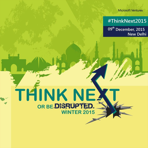 Invited to present at the ThinkNext 2015 program organized by Microsoft Ventures in Dec-2015